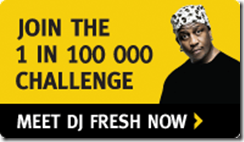Join the 1 in 100 000 Challenge - Meet DJ  Fresh now!